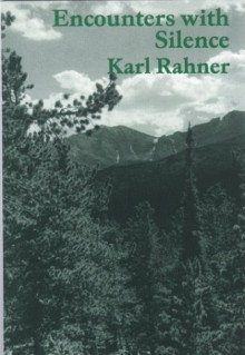 Encounters With Silence - Karl Rahner, James M. Demske