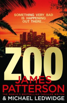 Zoo - Michael Ledwidge,James Patterson