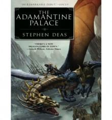 The Adamantine Palace - Stephen Deas