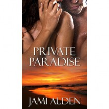 Private Paradise - Jami Alden