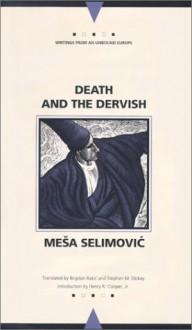 Death and the Dervish - Meša Selimović, Bogdan Rakić, Stephen M. Dickey