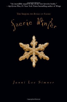 Faerie Winter: Book 2 of the Bones of Faerie Trilogy - Janni Lee Simner