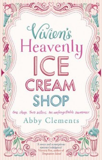 Vivien's Heavenly Ice Cream Shop - Abby Clements