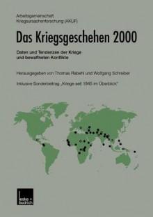 Das Kriegsgeschehen 2000: Daten Und Tendenzen Der Kriege Und Bewaffneten Konflikte - Akuf