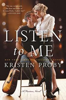 Listen To Me: A Fusion Novel - Kristen Proby