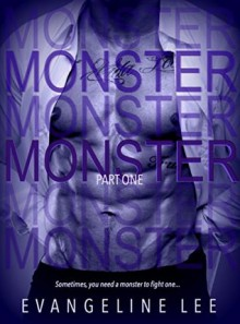 Monster: Part One (The Monster Series Book 1) - Evangeline Lee