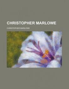 Christopher Marlowe - F.S. Boas