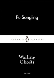 Wailing Ghosts (Little Black Classics #07) - Pu Songling