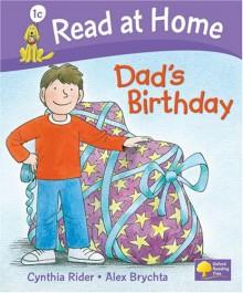 Dad's Birthday (Read At Home: Level 1c) - Cynthia Rider