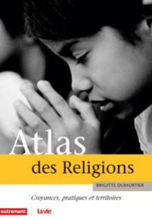 Atlas des religions - Brigitte Dumortier