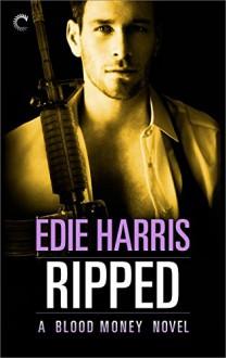 Ripped: A Blood Money Novel - Edie Harris