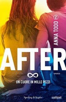 After 2. Un cuore in mille pezzi - Anna Todd