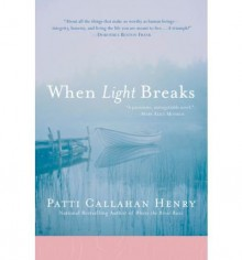 [ When Light Breaks By Henry, Patti Callahan ( Author ) Paperback 2006 ] - Patti Callahan Henry