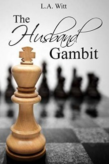The Husband Gambit - L.A. Witt