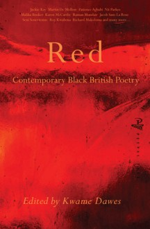 Red: Contemporary Black British Poetry - Kwame Dawes