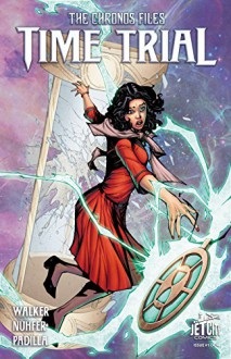 Time Trial #1 (The CHRONOS Files) - Rysa Walker, Heather Nuhfer, Agustin Padilla