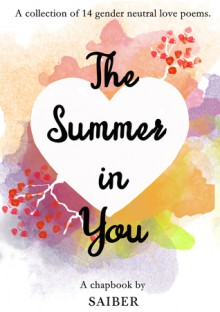 The Summer in You (Chapbook #1) - Saiber