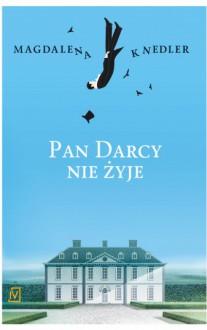 Pan Darcy nie żyje - Magdalena Knedler