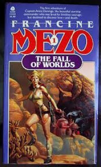 The Fall of Worlds - Francine Mezo