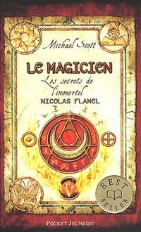 Le magicien (Les secrets de l'immortel Nicolas Flamel, #2) - Michael Scott, Frédérique Fraisse