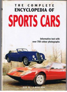 The Complete Encyclopedia of Sports Cars - Rob de la Rive Box