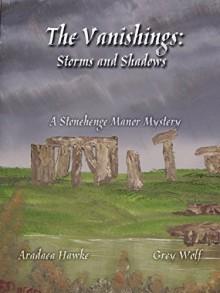 The Vanishings: Storms and Shadows (The Stonehenge Manor Mysteries Book 1) - Aradaea Hawke, Grey Wolf