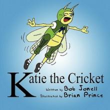 Katie the Cricket - Bob Jonell