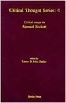 Critical Essays on Samuel Beckett - Lance St. John Butler