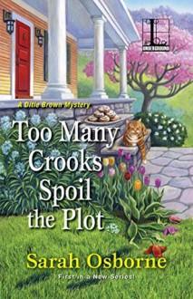 Too Many Crooks Spoil the Plot (A Ditie Brown Mystery) - Sarah Jane Osborne