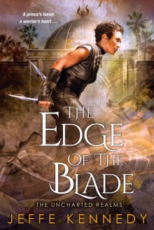 The Edge of the Blade (The Uncharted Realms) - Jeffe Kennedy