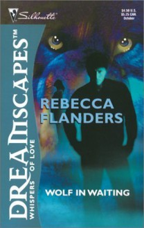 Wolf in Waiting - Rebecca Flanders