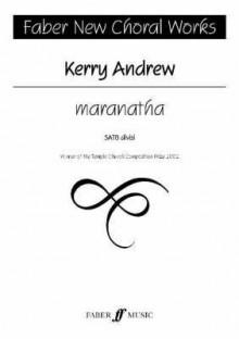 Maranatha: SATB - Kerry Andrew