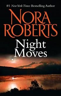 Night Moves - Nora Roberts