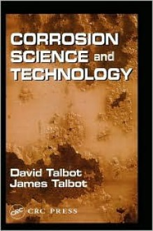 Corrosion Science and Technology - David Talbot