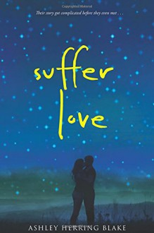 Suffer Love - Ashley Herring Blake