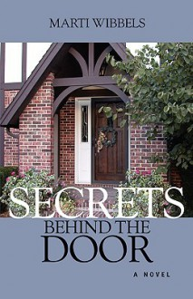 Secrets Behind the Door - Marti Wibbels