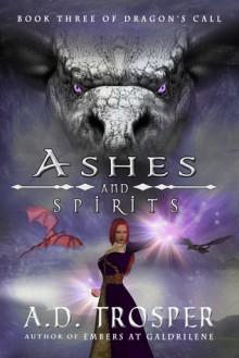 Ashes and Spirits: Dragon's Call - A.D. Trosper