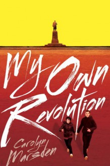 My Own Revolution - Carolyn Marsden