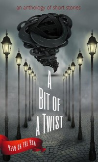 A Bit of a Twist: Read on the Run Anthology - Laurie Axinn Gienapp, Loni Townsend, Robert Petyo, Catherine Valenti, Charles Allen Gramlich, Jacqueline Seewald, Jeffrey Burton Russell