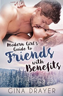 Modern Girl's Guide to Friends With Benefits - GINA DRAYER