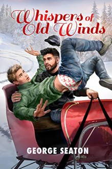 Whispers of Old Winds (2015 Advent Calendar - Sleigh Ride) - George Seaton