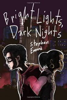 Bright Lights, Dark Nights - Stephen Emond