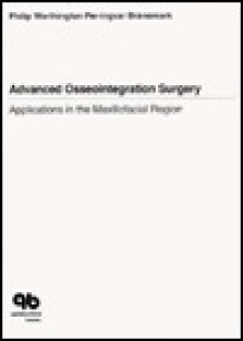Advanced Ooseointegration Surgery: Applications in the Maxillofacial Region - Philip Worthington, P. I. Branemark, Per-Irngvar Branemark