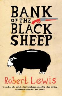 Bank of the Black Sheep - Robert Lewis