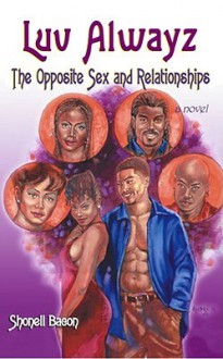 Luv Always: The Opposite Sex and Relationships - Shonell Bacon, J. Daniels