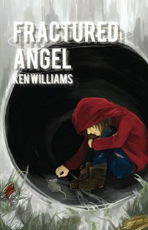 Fractured Angel - Ken Williams,Rania Meng,Quentin Whitfield