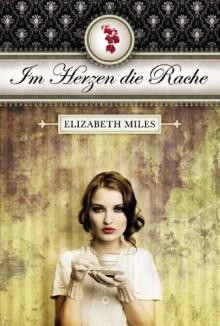 Im Herzen die Rache (Fury, #1) - Elizabeth Miles, Birgit Salzmann