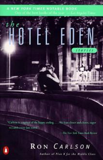 The Hotel Eden - Ron Carlson