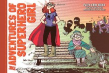 The Adventures of Superhero Girl - Faith Erin Hicks, Rachel Edidin