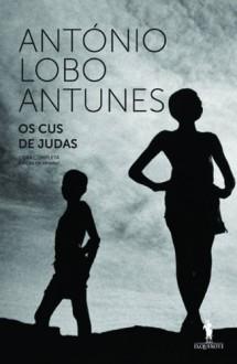 Os Cus de Judas - António Lobo Antunes